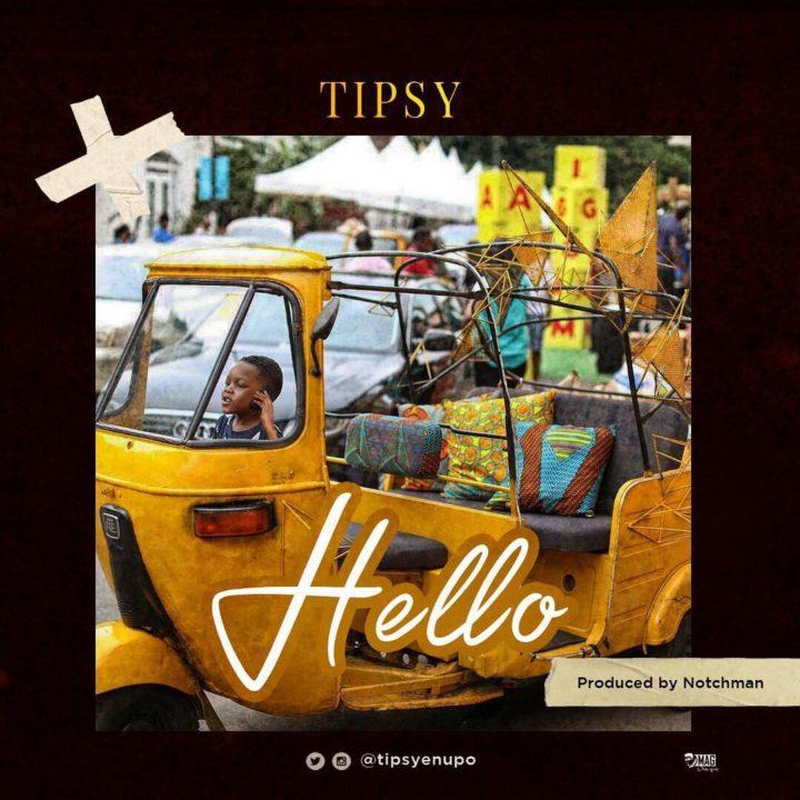 AUDIO: Tipsy – Hello – TalkMedia Africa